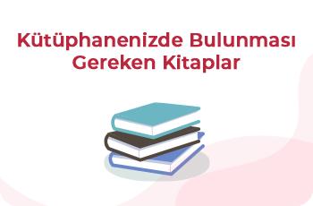 Kütüphanenizde Bulunması Gereken Kitaplar